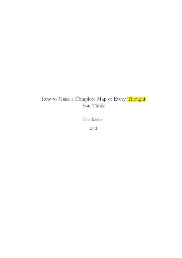 How to Make a Complete Map of Every Thought You Think Lion Kimbro 2003