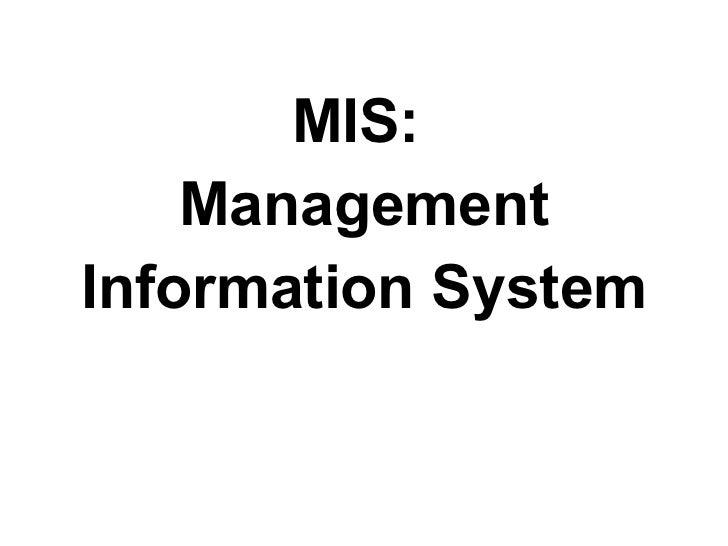 MIS:  Management  Information System