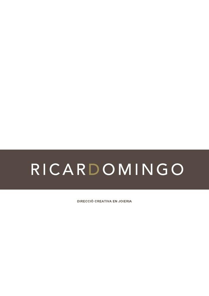 Ricard Domingo NicolasJewellery designer. Qualified by Escuela Massana de Barcelona with special final studies work pricea...