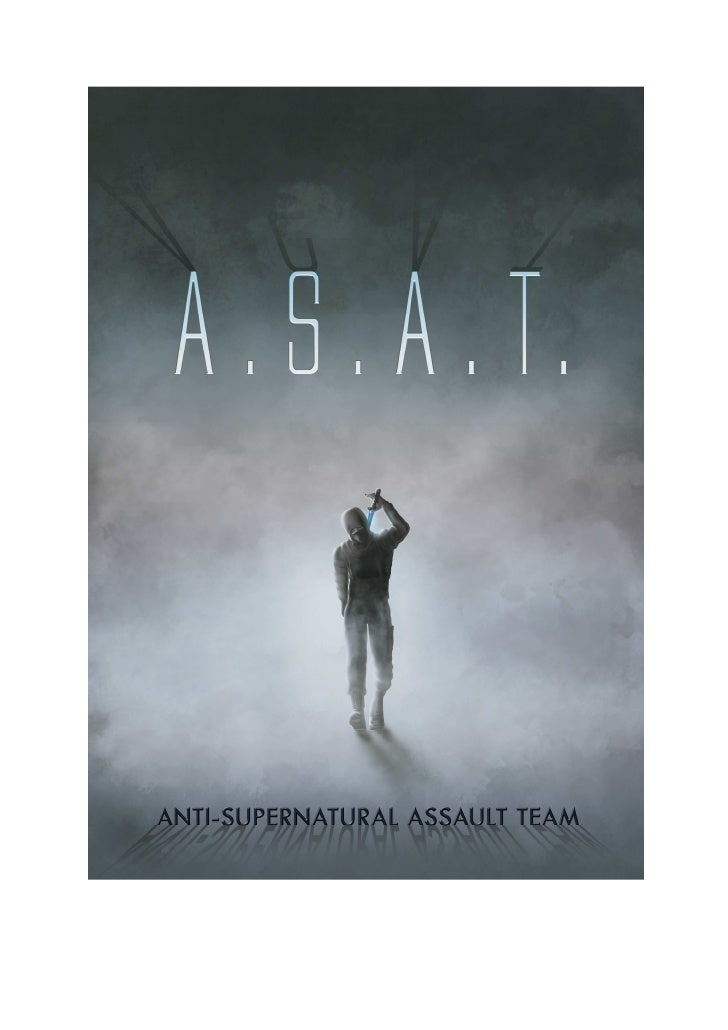 A.S.A.T                               Anti-Supernatural Assault Team                                      By Michael Keyth...