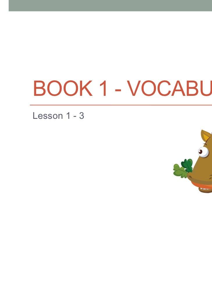 BOOK 1 - VOCABULARYLesson 1 - 3