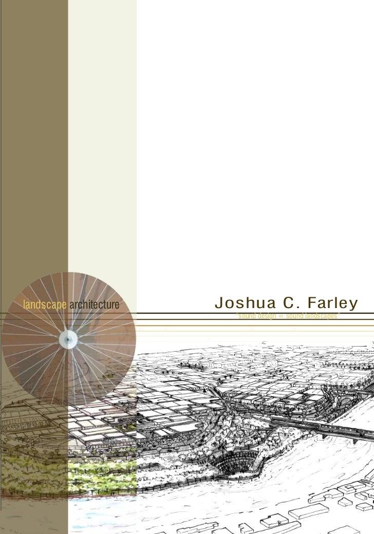 "landscape architecture   Joshua C. Farley                           ""sound design = sound landscapes"""