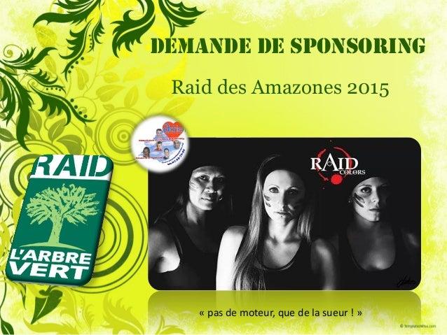 DEMANDE DE SPONSORING Raid des Amazones 2015 « pas de moteur, que de la sueur ! »