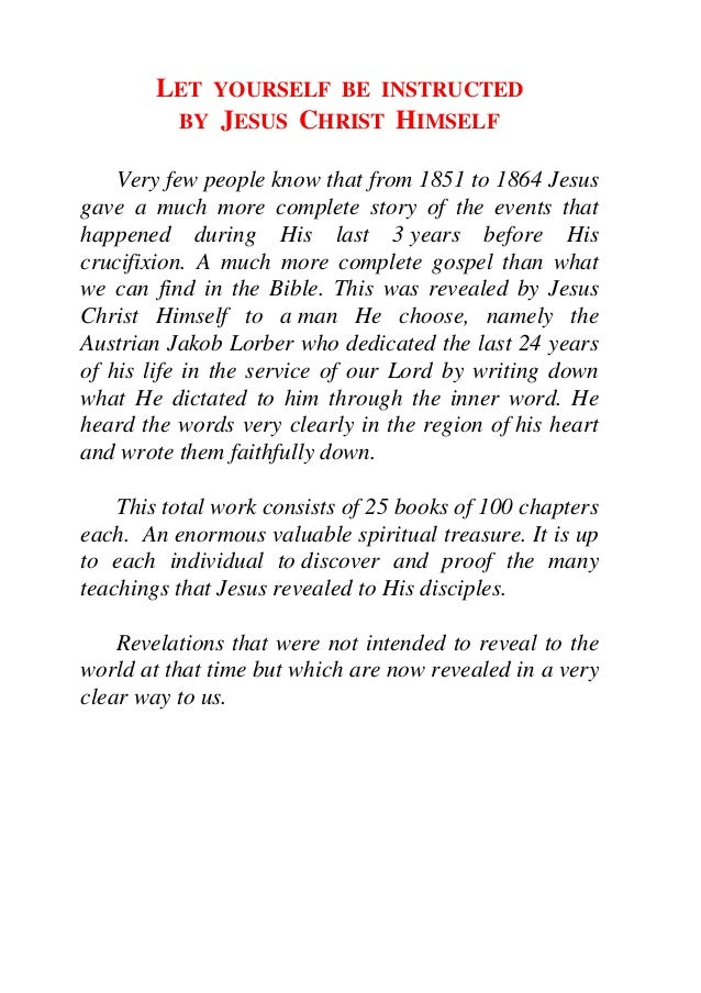 LET YOURSELF BE INSTRUCTED         BY JESUS CHRIST HIMSELF    Very few people know that from 1851 to 1864 Jesusgave a much...