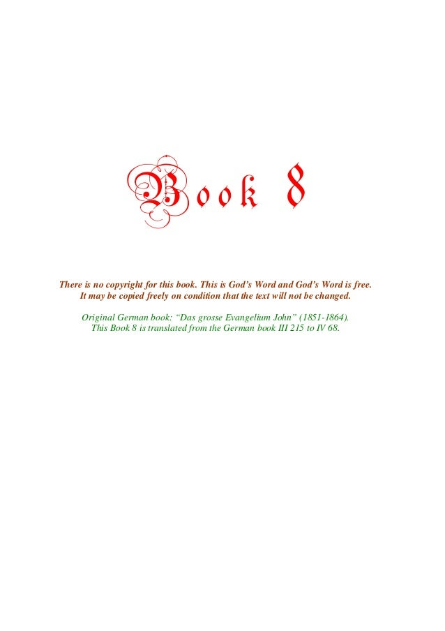Book                                    8There is no copyright for this book. This is God's Word and God's Word is free.  ...