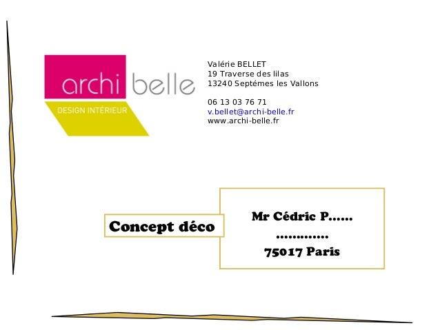 Mr Cédric P……………….75017 ParisConcept décoValérie BELLET19 Traverse des lilas13240 Septémes les Vallons06 13 03 76 71v.bell...