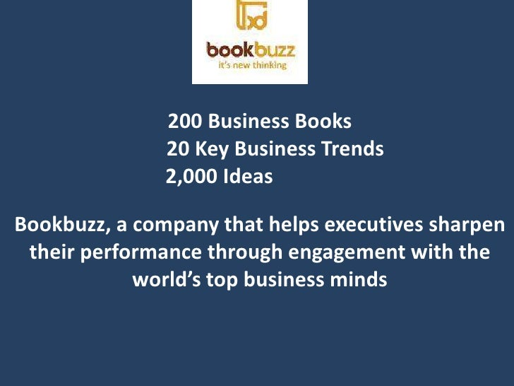 200 Business Books<br />      20 Key Business Trends <br />                               2,000 Ideas<br />Bookbuzz, a com...