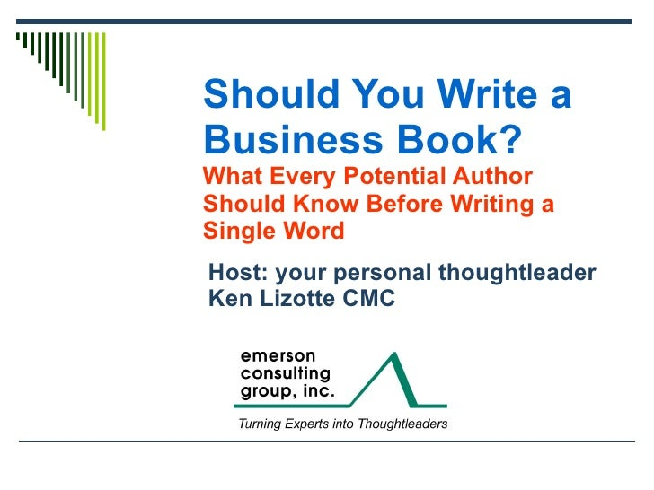 Should You Write a Business Book?   What Every Potential Author Should Know Before Writing a Single Word Host: your person...