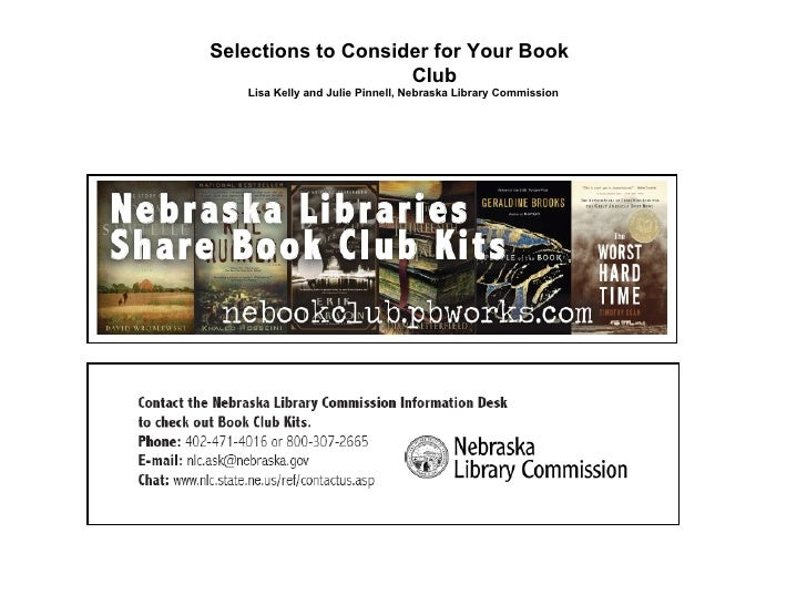Selections to Consider for Your Book  Club Lisa Kelly and Julie Pinnell, Nebraska Library Commission