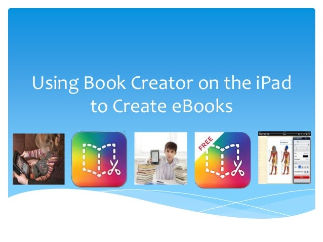Creating eBooks Using the Book Creator App