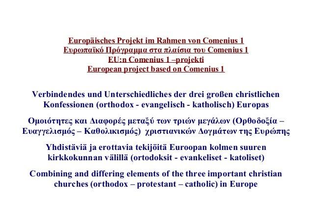 Europäisches Projekt im Rahmen von Comenius 1  Ευρωπαϊκό Πρόγραμμα στα πλαίσια του Comenius 1  EU:n Comenius 1 –projekti  ...