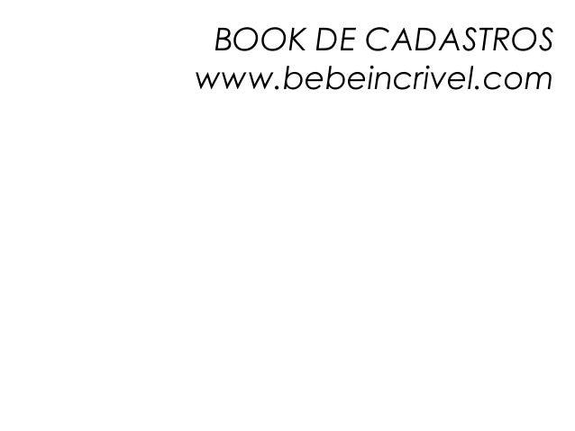 BOOK DE CADASTROSwww.bebeincrivel.com