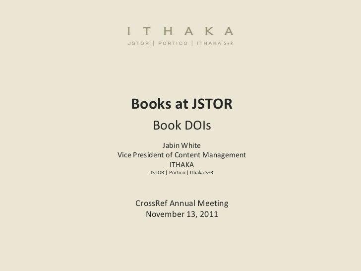 Books at JSTOR - Book DOIs (2011 CrossRef Workshops)