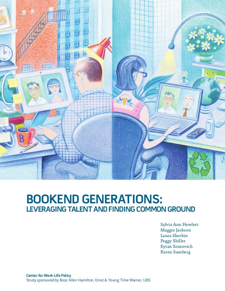 BOOKEND GENERATIONS:LEVERAGING TALENT AND FINDING COMMON GROUND                                                           ...
