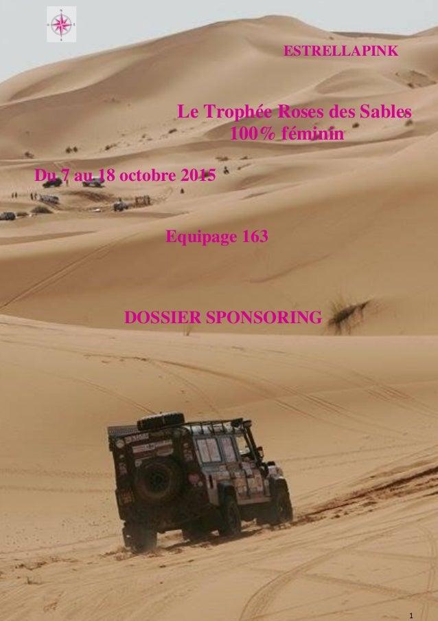 ESTRELLAPINK 1 Le Trophée Roses des Sables 100% féminin Du 7 au 18 octobre 2015 Equipage 163 DOSSIER SPONSORING