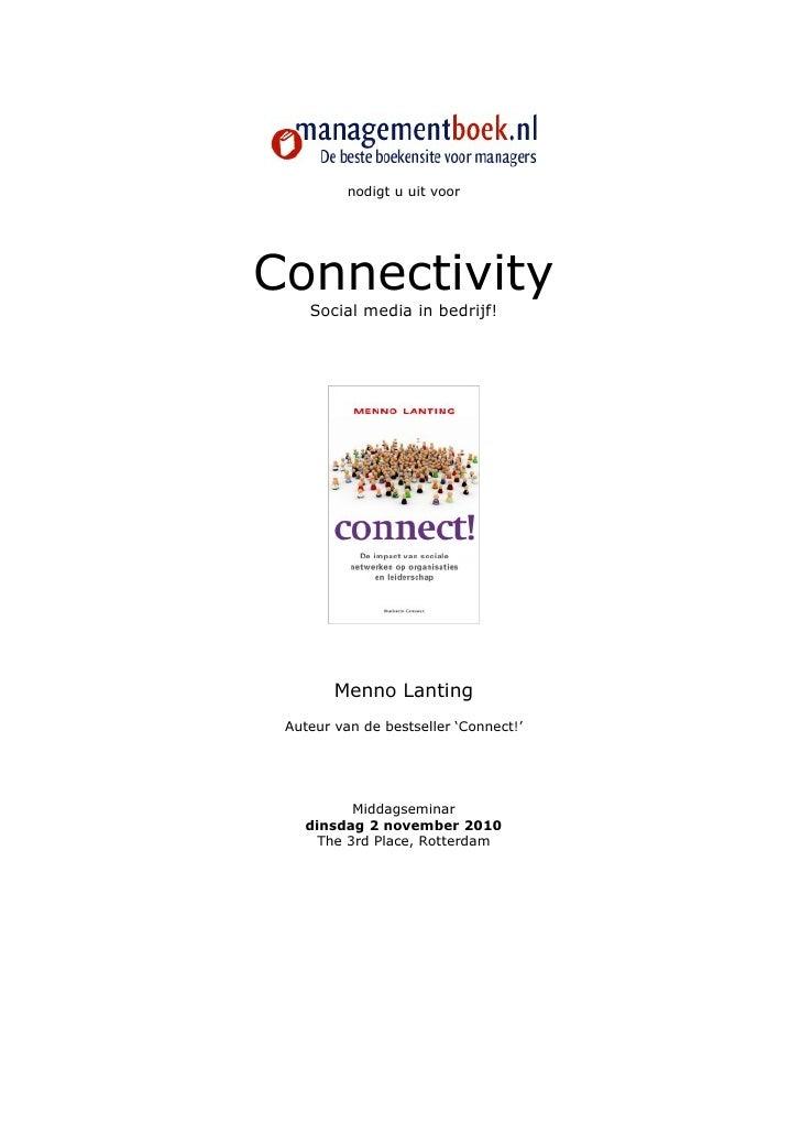 nodigt u uit voor     Connectivity     Social media in bedrijf!             Menno Lanting  Auteur van de bestseller 'Conne...