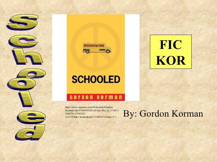 Schooled Korman Summary Schooled by Gordon Korman