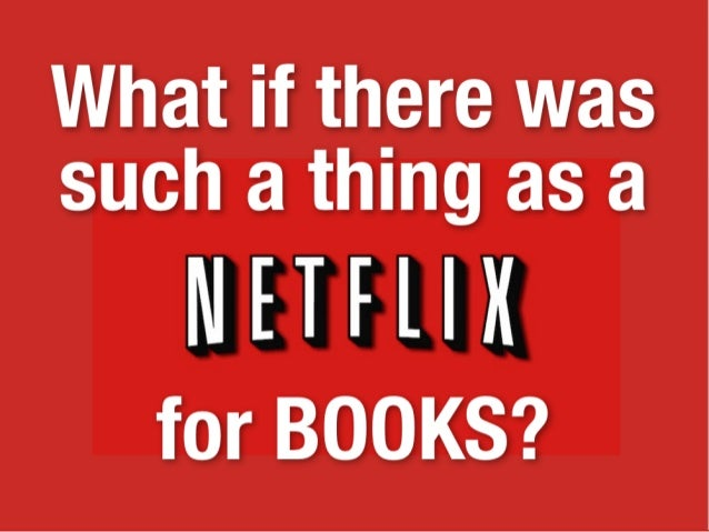 What if there was a Netflix for Books?