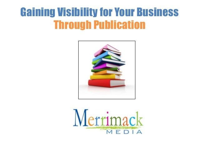 Gaining Visibility for Your Business Through Publication