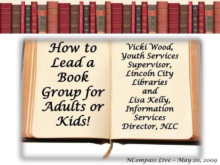 How to      Vicki Wood,             Youth Services  Lead a       Supervisor,              Lincoln City   Book         Libr...