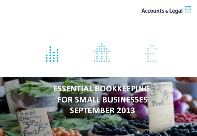 ESSENTIAL BOOKKEEPING FOR SMALL BUSINESSES SEPTEMBER 2013