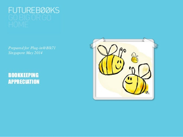 Bookkeeping Appreciation. Event at Plug-In@Blk71, May 21
