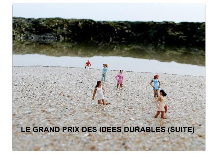 LE GRAND PRIX DES IDEES DURABLES (SUITE)