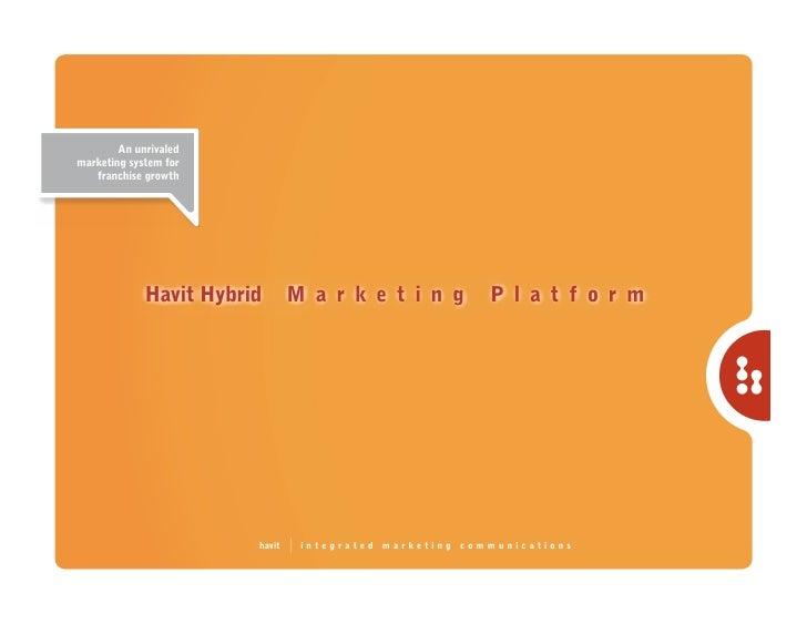 An unrivaled marketing system for    franchise growth                  Havit Hybrid       Marketing               Platform...