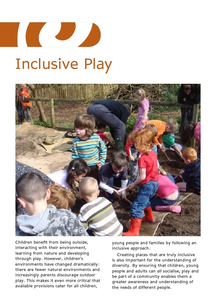 Inclusive PlayChildren benefit from being outside,           young people and families by following aninteracting with the...