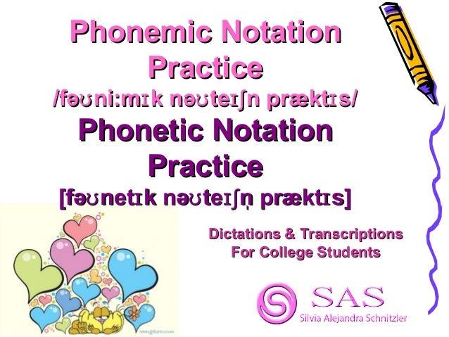Phonemic NotationPhonemic Notation PracticePractice /fə/fəʊʊni:m k nəɪni:m k nəɪ ʊʊte n prækt s/ɪʃ ɪte n prækt s/ɪʃ ɪ Phon...