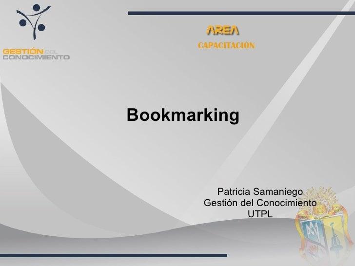 CAPACITACIÓN Bookmarking Patricia Samaniego Gestión del Conocimiento UTPL