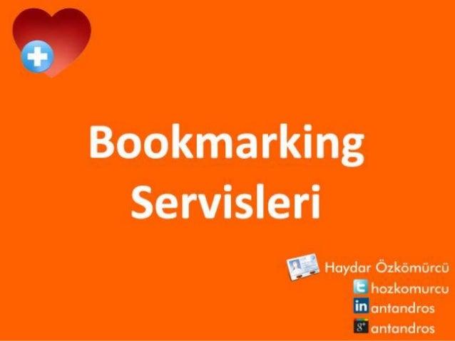 Bookmark Servisleri ve Spesifik Sosyal Ağlar