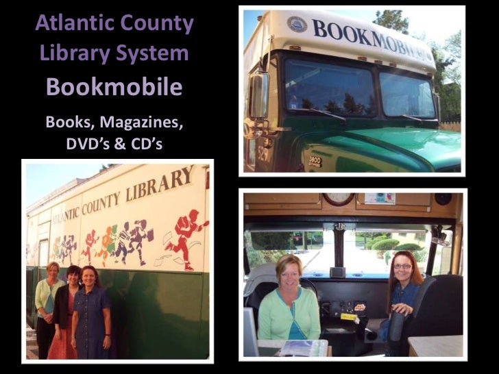 Atlantic County Library System<br />Bookmobile<br />Books, Magazines, DVD's & CD's<br />