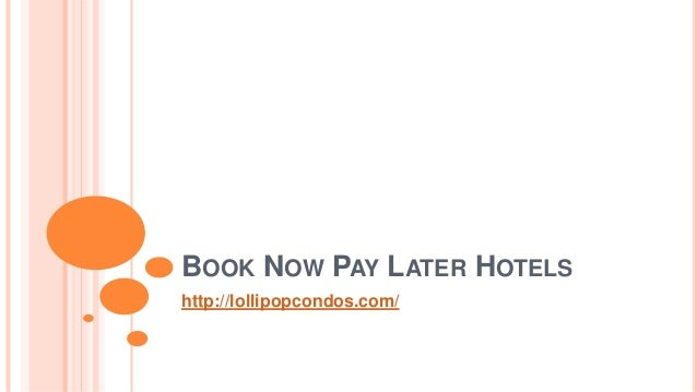 Book now pay later hotels for Book flight online and pay later