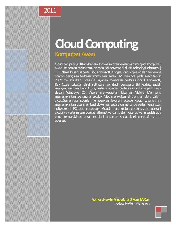2011   Cloud Computing   Komputasi Awan   Cloud computing dalam bahasa Indonesia diterjemaahkan menjadi komputasi   awan. ...