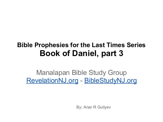 Bible Prophesies for the Last Times Series Book of Daniel, part 3 Manalapan Bible Study Group RevelationNJ.org - BibleStud...