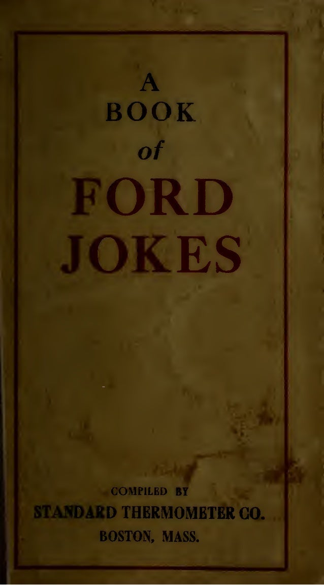 A BOOK of FORD JOKES COMPILBD BT STANDARD THERMOMETER GO. BOSTON. MASS.