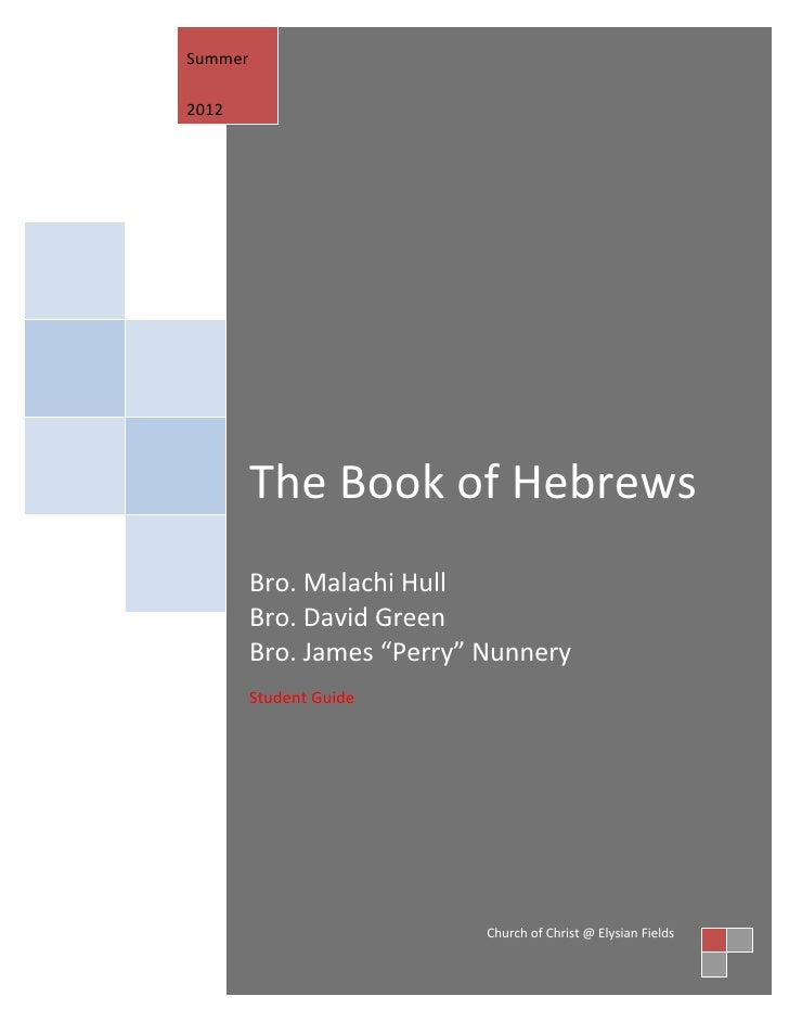 "Summer2012         The Book of Hebrews         Bro. Malachi Hull         Bro. David Green         Bro. James ""Perry"" Nunne..."