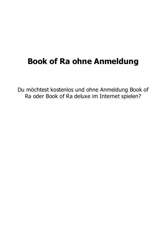Book of Ra ohne Anmeldung Du möchtest kostenlos und ohne Anmeldung Book of Ra oder Book of Ra deluxe im Internet spielen?
