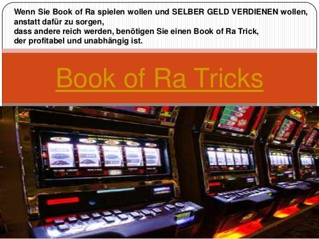 Book of Ra Tricks Wenn Sie Book of Ra spielen wollen und SELBER GELD VERDIENEN wollen, anstatt dafür zu sorgen, dass ander...