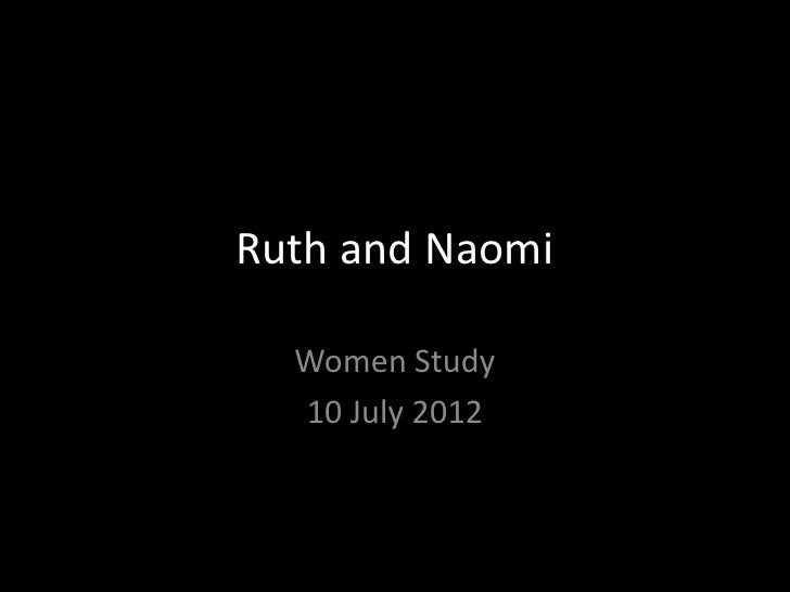 Ruth and Naomi  Women Study  10 July 2012