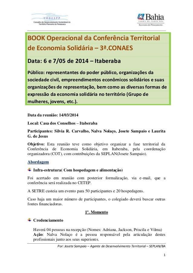 Por: Josete Sampaio – Agente de Desenvolvimento Territorial – SEPLAN/BA 1 Data da reunião: 14/03/2014 Local: Casa dos Cons...