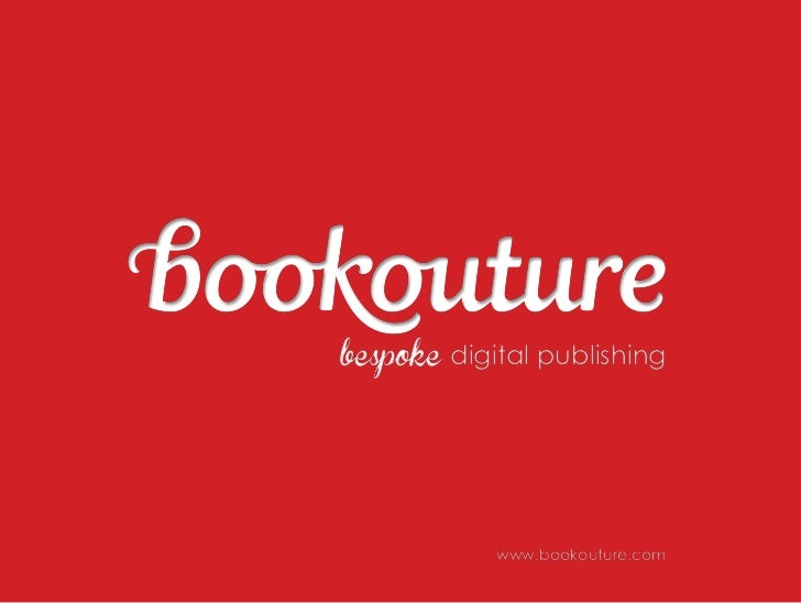 bespoke digital publishing            www.bookouture.com