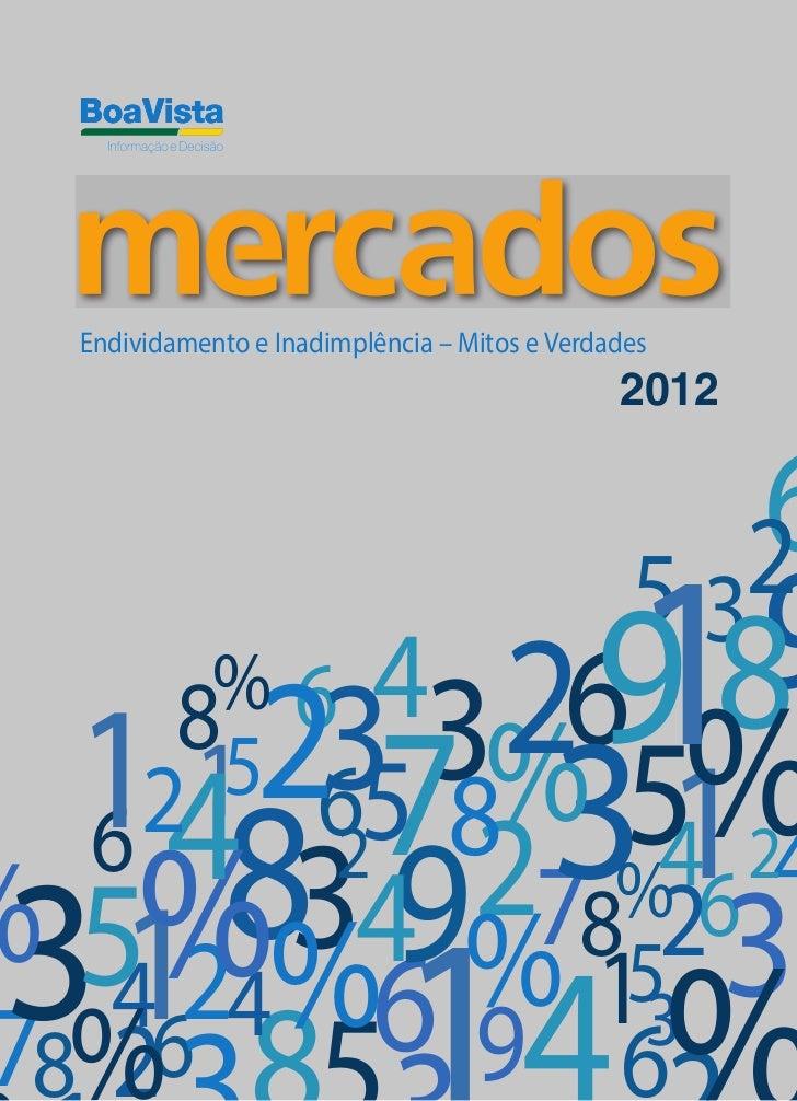 Book pesquisa de endividamento e inadimplêmcia mitos e verdades 2012_boa vista