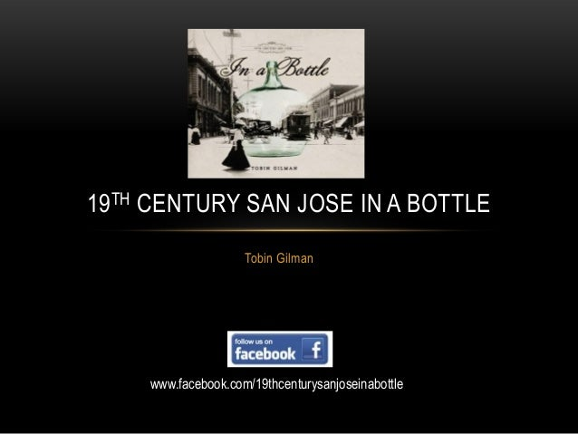 19th CENTURY SAN JOSE IN A BOTTLE presentation, 11 16-13