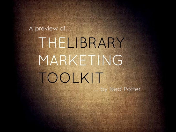 A preview of the Library Marketing Toolkit