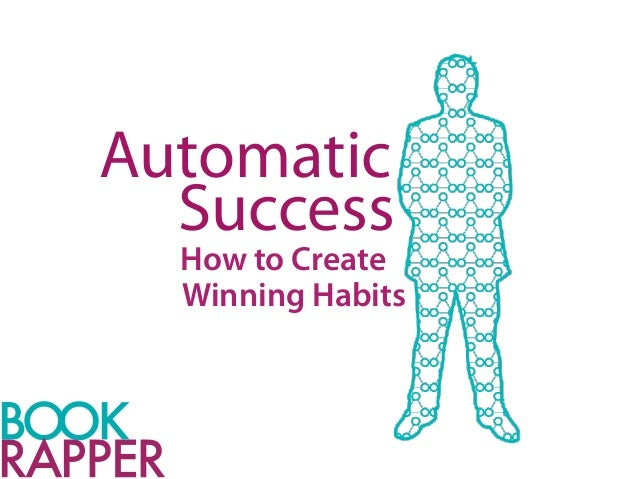 Automatic Success: How to Create Winning Habits