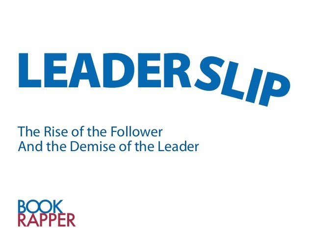 Leaderslip - Demise of Leaders, Rise of Followers