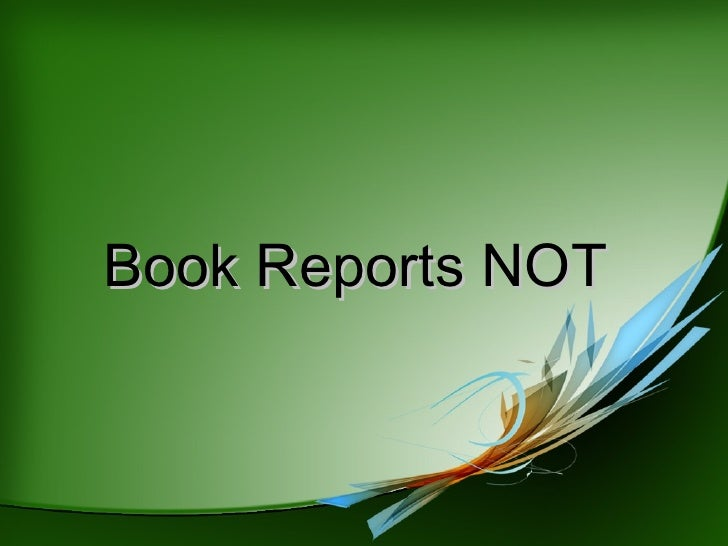 Book Reports NOT