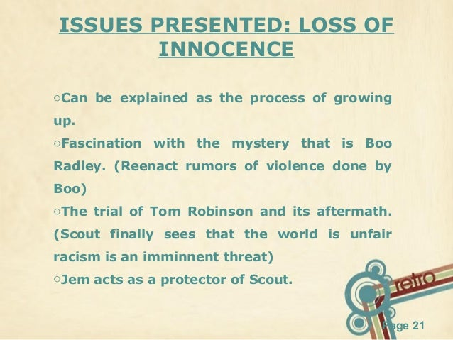 loss of innocence in to kill a mockingbird essay The loss of innocence in to kill a mockingbird by harper lee pages 2  sign up to view the rest of the essay  harper lee, to kill a mockingbird, innocence.